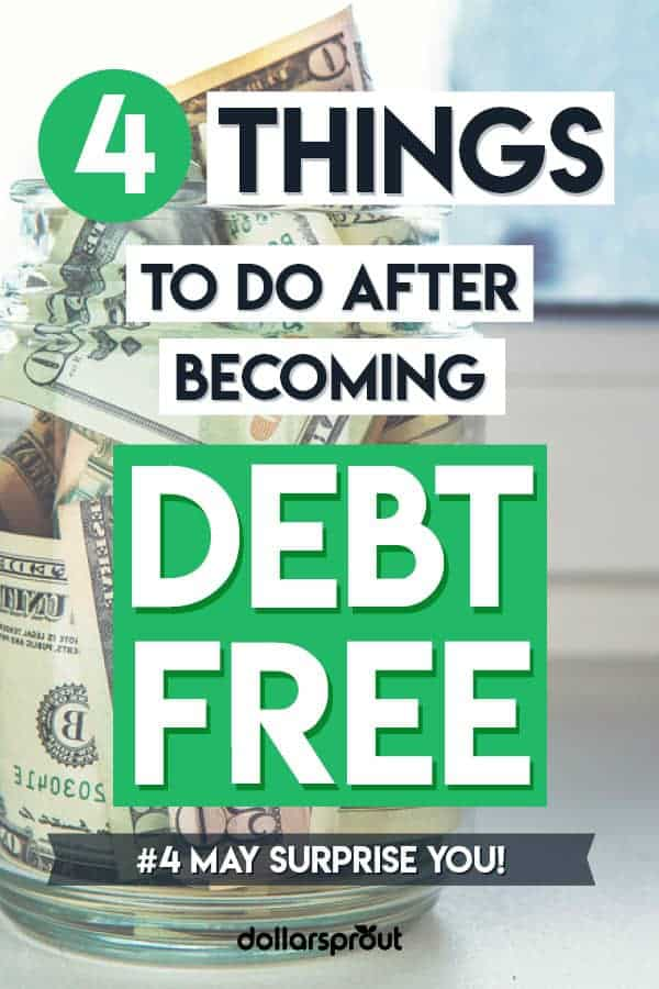 steps to take after becoming debt free