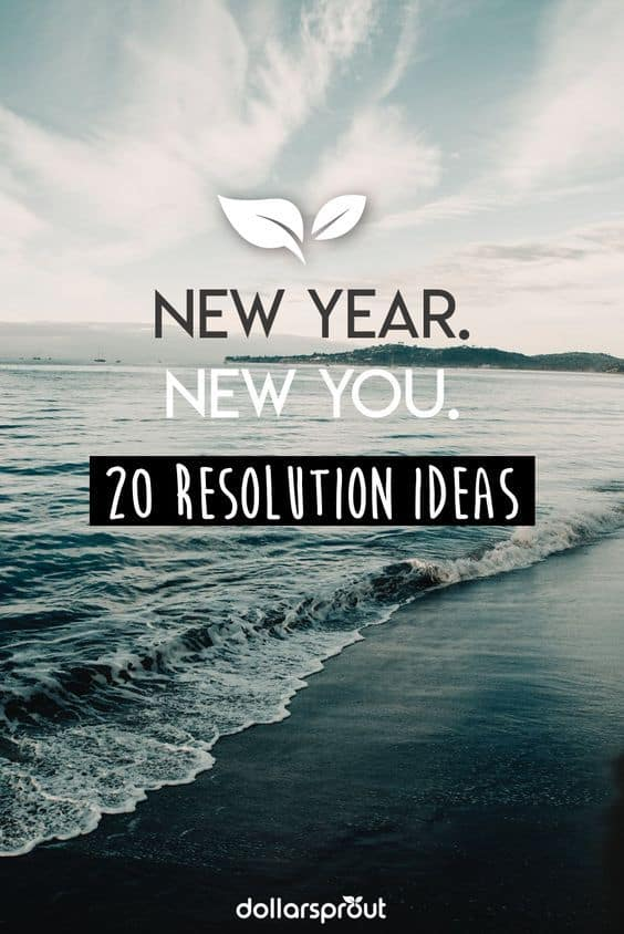20 new year s resolution ideas to make 2019 your best year yet