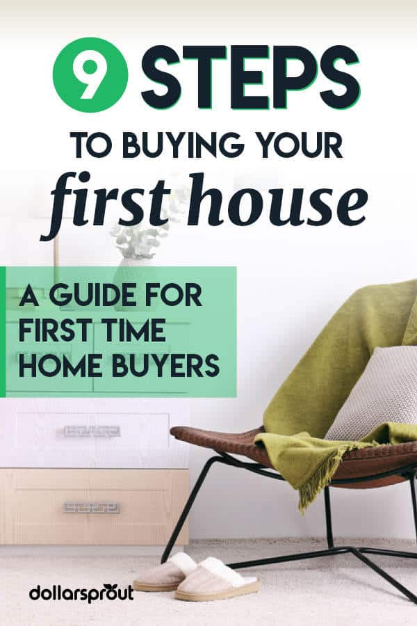 9 Steps To Buying Your First Home (First Time Home Buyer's