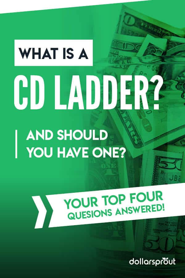 What Is A Cd Ladder And Should You Have One Dollarsprout