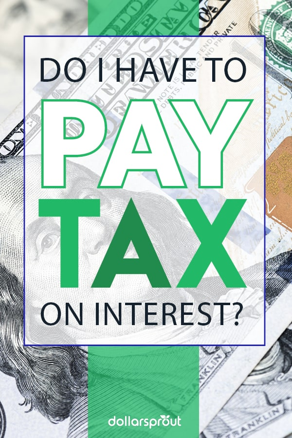 Do I have to pay taxes on bank account interest?