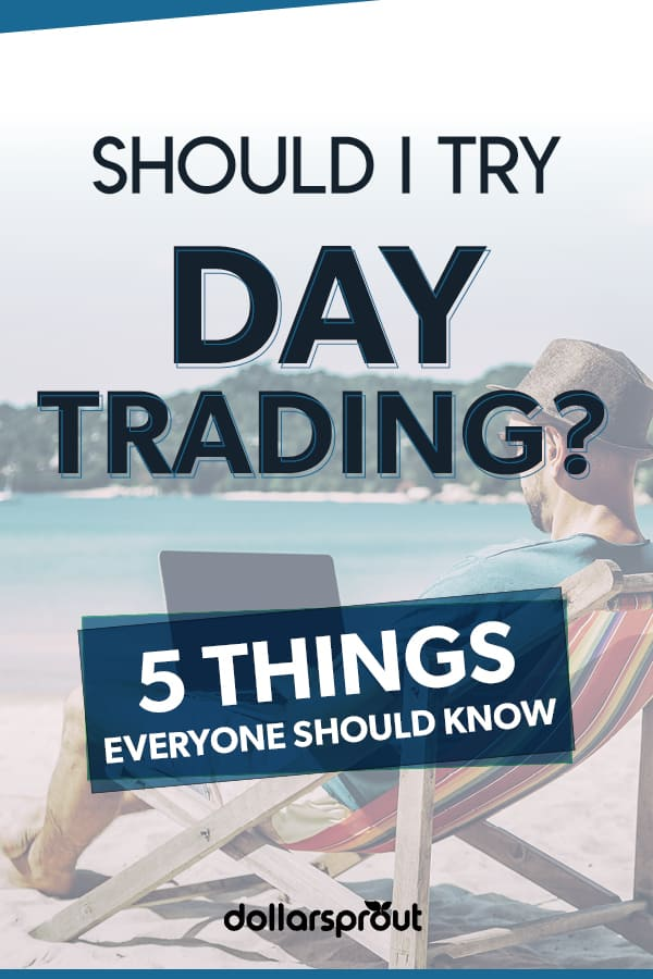So, should I try day trading? Discover the 5 most important things to keep in mind to make day trading profitable.