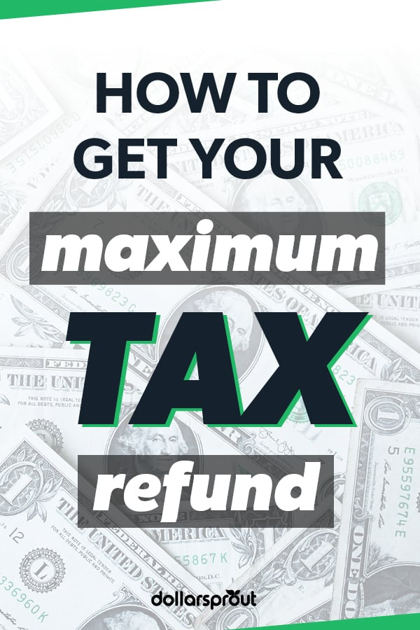 how to get the maximum tax refund