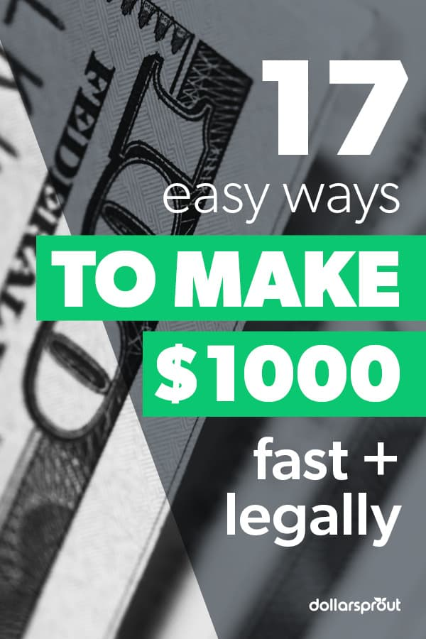 easy and legal ways to make 1000 dollars fast
