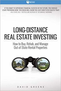 Long-Distance Real Estate Investing by David Greene