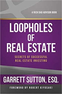 Loopholes of Real Estate by Garrett Sutton