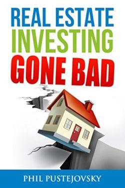 Real Estate Investing Gone Bad