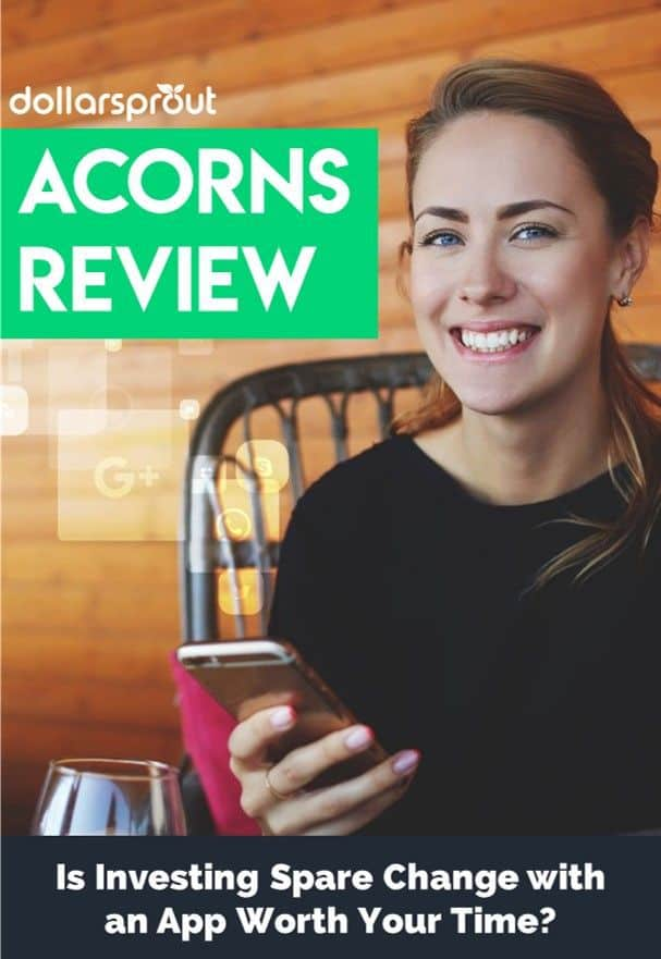 Acorns Review 2018: Is Investing Spare Change with an App Worth Your Time?